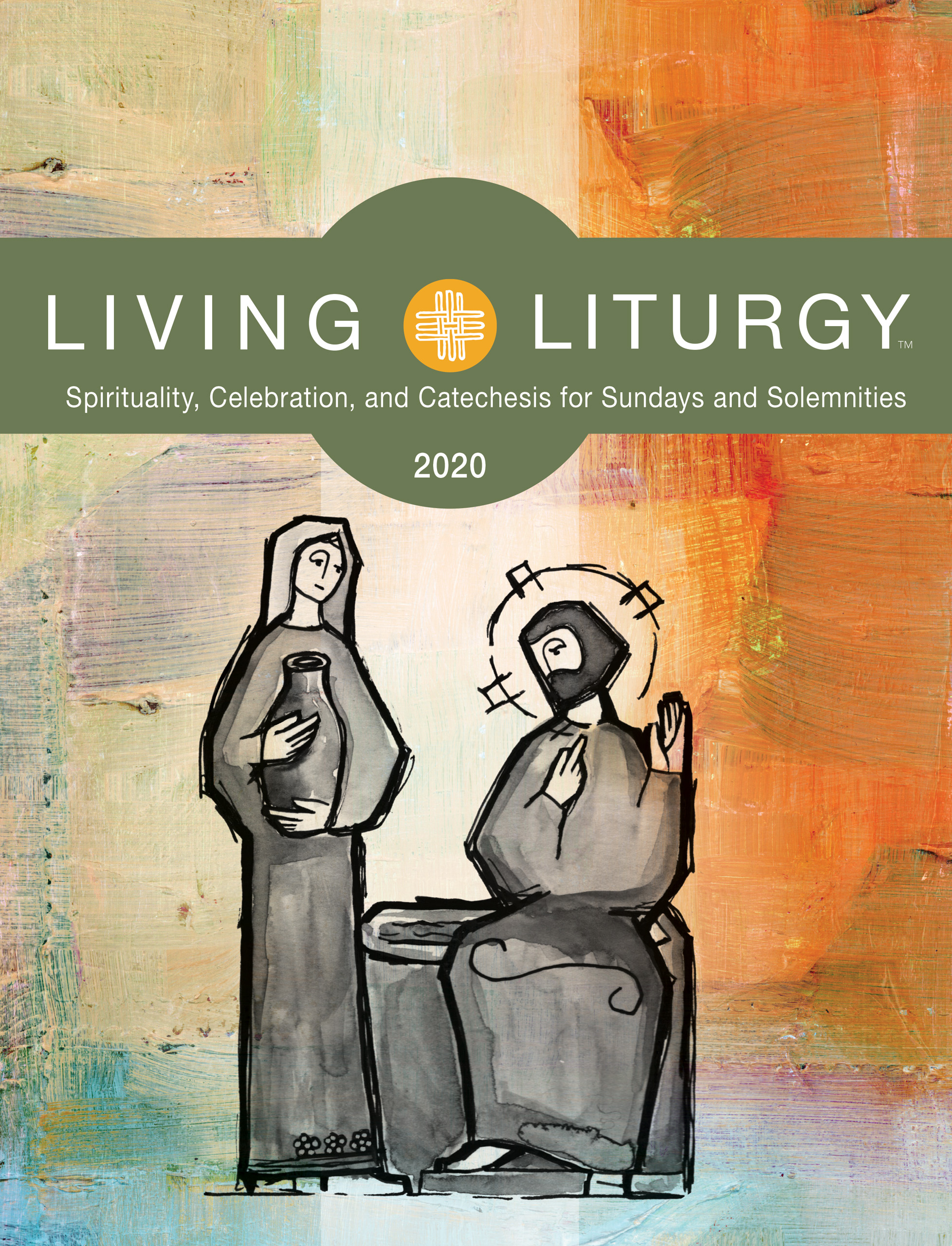 Living Liturgy | 2020 | Spirituality, Celebration, and Catechesis for Sundays and Solemnities | Year A